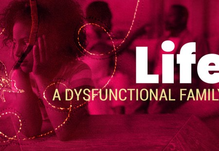 Life | A Dysfunctional Family