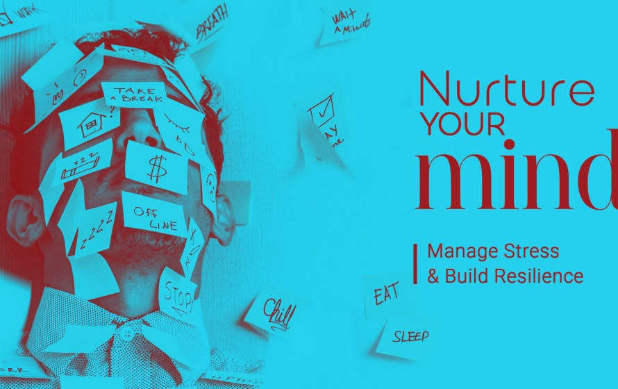 Nurture Your Mind: Manage Stress & Build Resilience