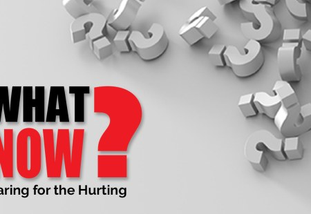 What Now? | Caring for the Hurting
