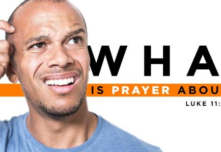 What Is Prayer About?