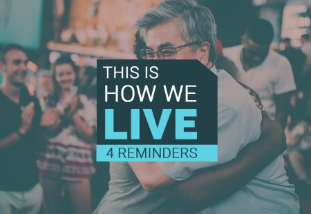 This Is How We Live | 4 Reminders