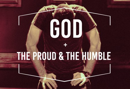 God, The Proud, and The Humble