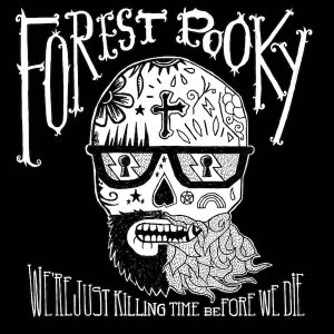 FOREST-POOKY-KILLING-TIME-BEFORE-WE-DIE-EP