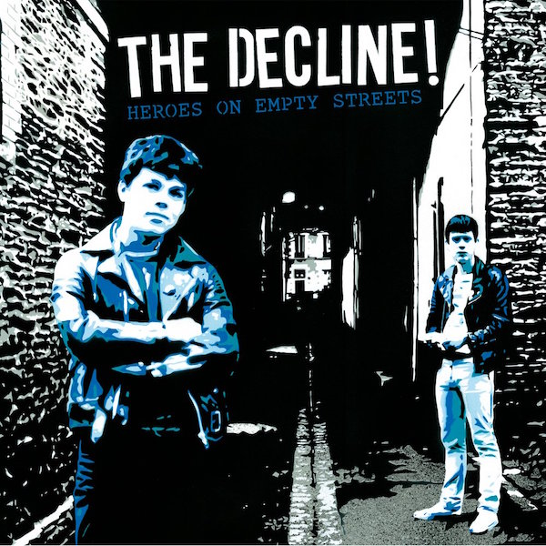 THE DECLINE! - Heroes-On-Empty-Streets-LP