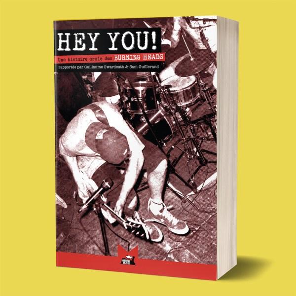Hey You ! Une histoire orale des Burning Heads (livre)