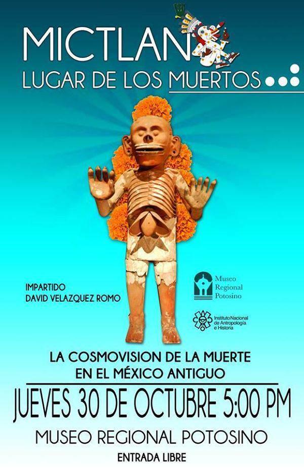 Mictlan lugar de los muertos - Plática  @ Museo Regional Potosino | San Luis Potosí | San Luis Potosí | México