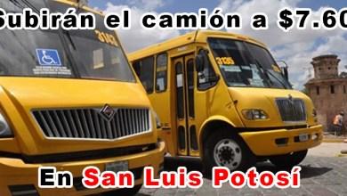 Photo of Tarifa de camión aumentará a 7.60 en San Luis Potosí