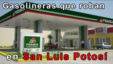 Photo of Lista de gasolineras que roban en San Luis Potosí