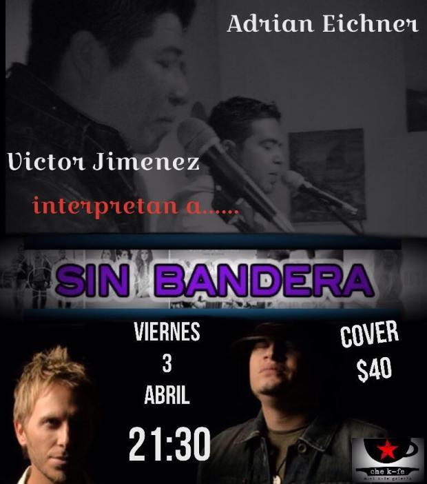 Adrian Eichner y Victor Jimenez interpretan a Sin Bandera @ Che K-fe