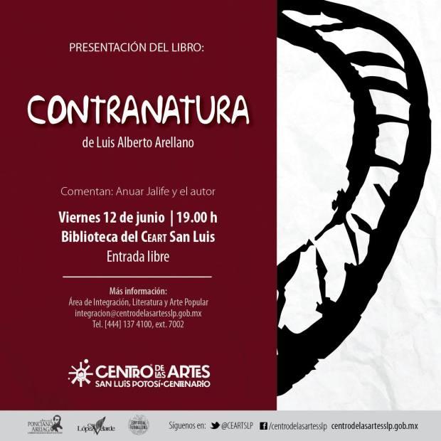 Presentación del Libro: Contranatura de Luis Alberto Arellano @ Centro de las Artes de San Luis Potosí