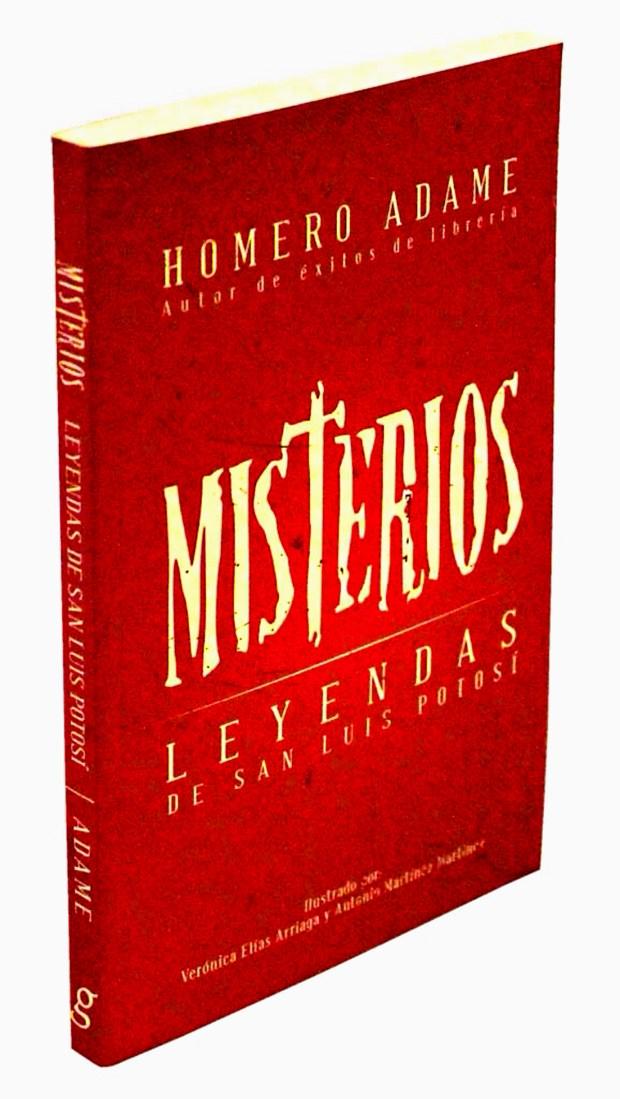 homero-adame-misterios-leyendas-de-san-luis-potosc3ad