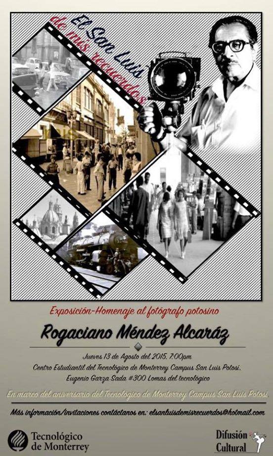 Exposición - homenaje al fotógrafo potosino Rogaciano Méndez Alcaraz @ Centro Estudiantil del Tec de Monterrey | San Luis Potosí | San Luis Potosí | México