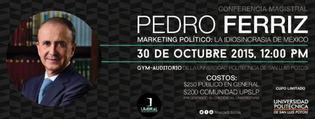 Conferencia de Pedro Ferriz en San Luis Potosí @ Universidad Politécnica de San Luis Potosí | San Luis Potosí | San Luis Potosí | México