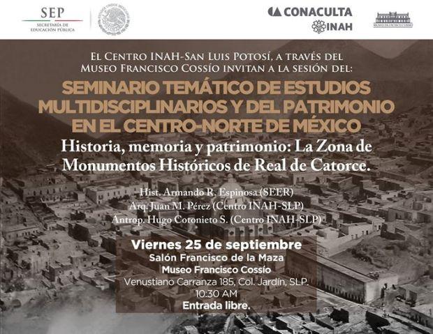 """""""Historia, memoria y patrimonio. La Zona de Monumentos Históricos de Real de Catorce"""" @ Museo Francisco Cossío"""