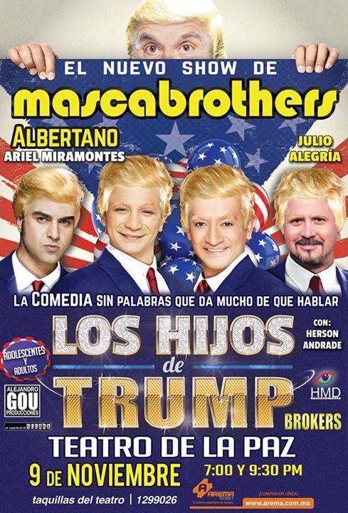 Los Hijos de Trump en San Luis Potosí @ Teatro de la Paz