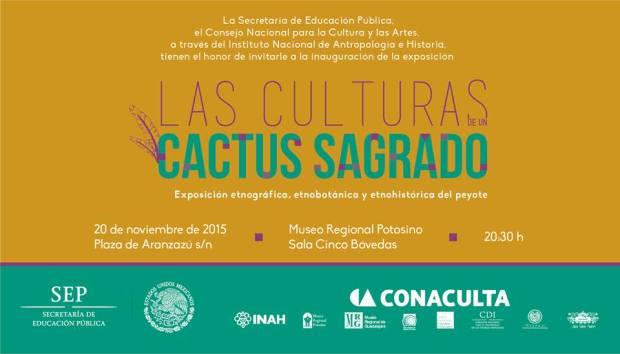 """""""Las culturas de un Cactus Sagrado"""" @ Museo Regional Potosino"""