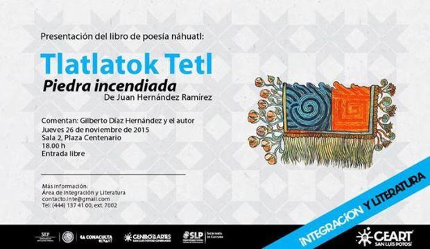 Presentación del libro de poesía náhuatl: Tlatlatok Tetl @ Centro de las Artes de San Luis Potosí