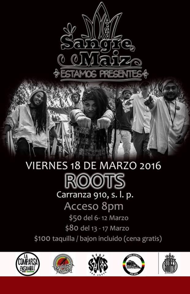 Sangre Maiz en San Luis Potosi @ Roots | San Luis Potosí | San Luis Potosí | México