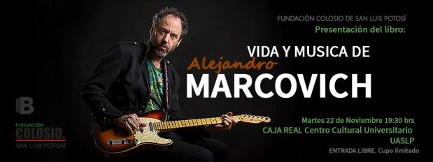 Presentación del libro: Vida y música de Alejandro Marcovich @ Centro Cultural Caja Real