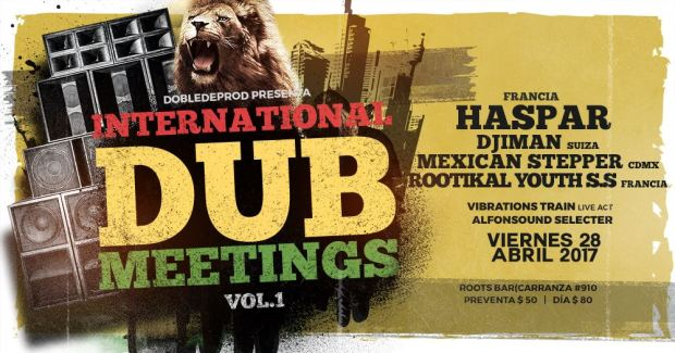 International Dub Meetings Vol1 @ Roots | San Luis Potosí | San Luis Potosí | México