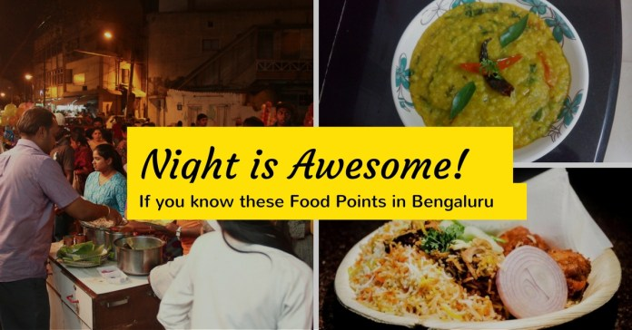 12 Lesser Known And Best Late Night Open Food Points In Bangalore Till 3 Am