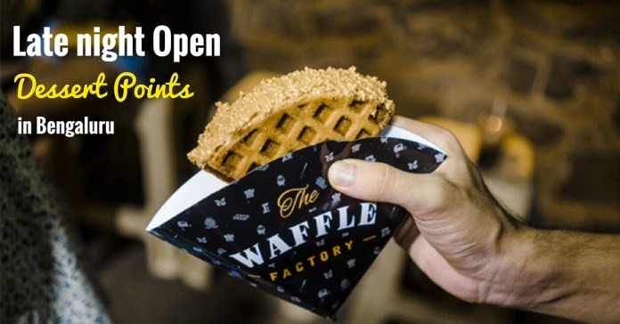 Late Night Open Dessert Points in Bangalore