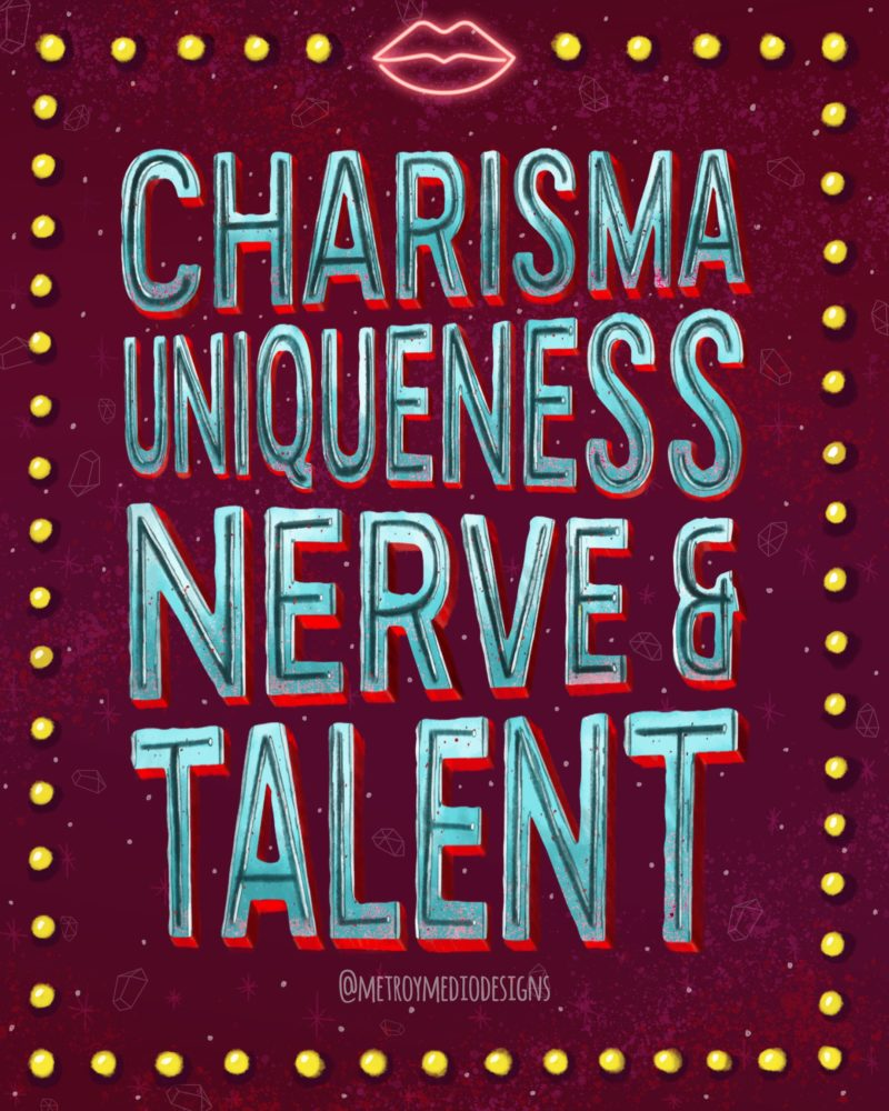 Charisma uniqueness nerve & talent