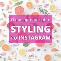 O que aprendi sobre styling no Instagram
