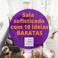 Sala sofisticada com 10 ideias baratas