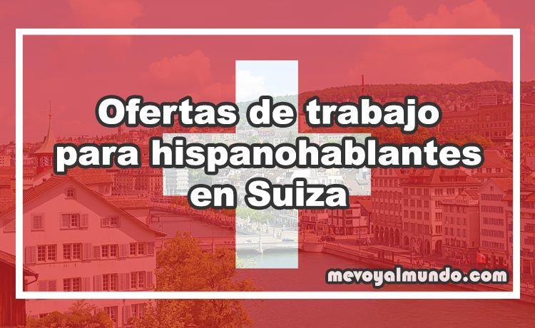Ofertas De Trabajo Para Hispanohablantes En Suiza Mevoyalmundo