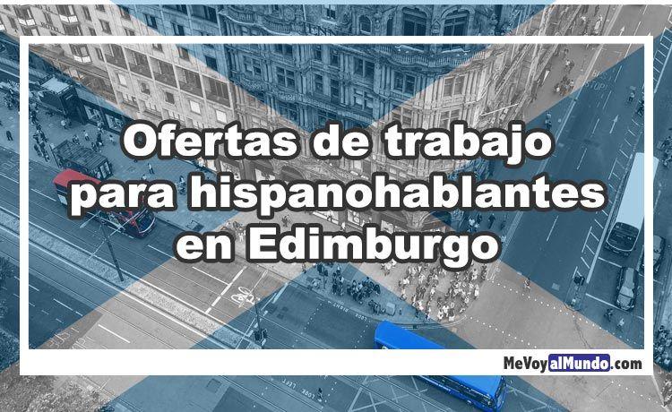 Ofertas de trabajo para hispanohablantes en Edimburgo