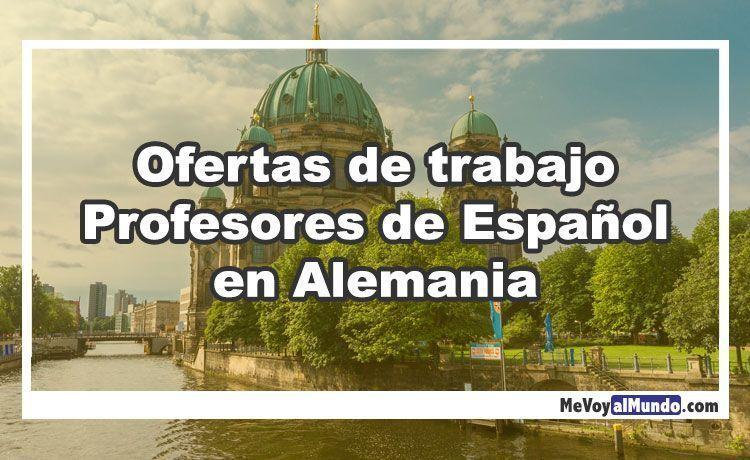 Ofertas De Trabajo Para Profesores De Espanol En Alemania Mevoyalmundo