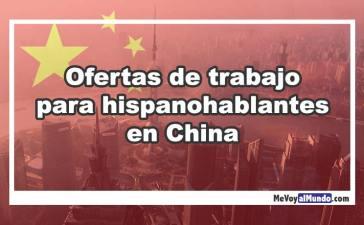 Ofertas de trabajo para hispanohablantes en China