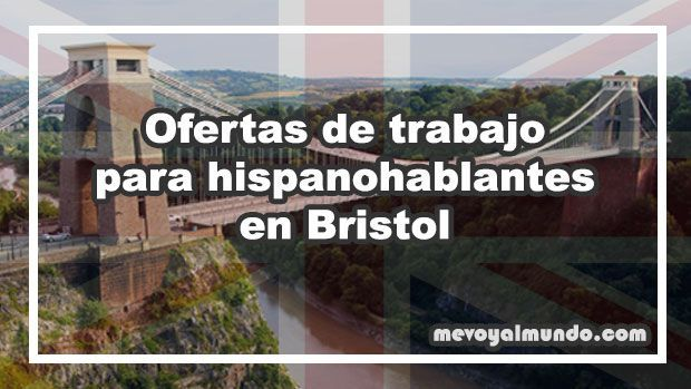Ofertas De Trabajo Para Hispanohablantes En Bristol Mevoyalmundo