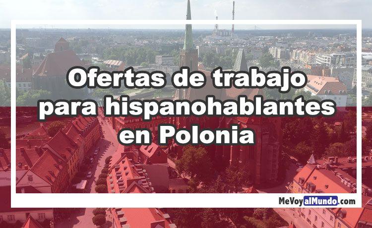 Ofertas De Trabajo Para Hispanohablantes En Polonia Mevoyalmundo