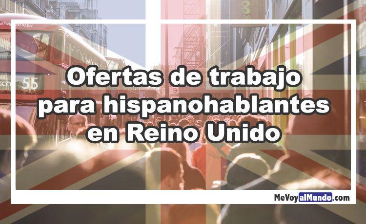 Ofertas de trabajo para hispanohablantes en reino unido mevoyalmundo - Ofertas trabajo londres ...