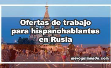Ofertas de trabajo para hispanohablantes en Rusia