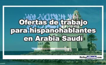 Ofertas de trabajo para hispanohablantes en Arabia Saudí