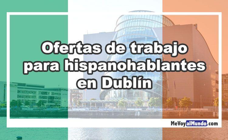 Ofertas de trabajo para españoles en Dublín