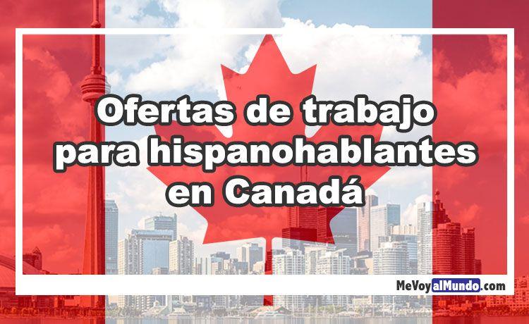 Ofertas de trabajo para hispanohablantes en canad mevoyalmundo - Ofertas trabajo londres ...