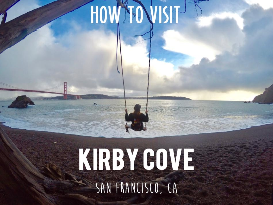 How to Visit Kirby Cove (San Francisco, CA) | Me Want Travel