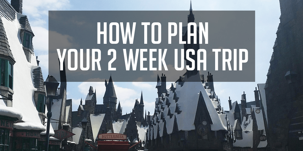 How to Plan Your 2 Week US Trip - USA States Trip Itinerary and Spending Report