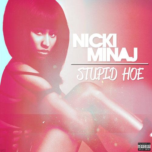 Nicki Minaj Stupid Hoe X mewsicdream