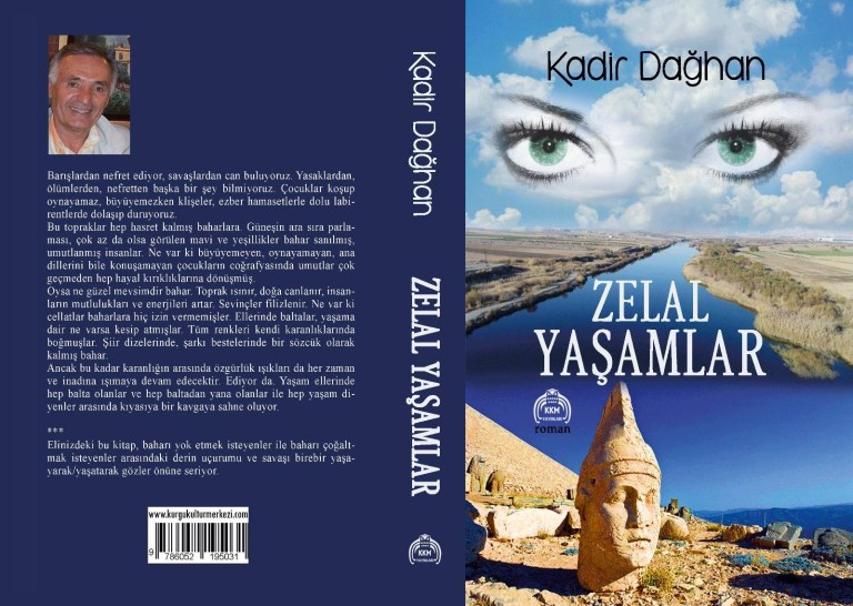 """Yazarımız Kadir DAĞHAN'nın """"ZELAL YAŞAMLAR"""" isimli Romanı tüm kitap bailerin de."""