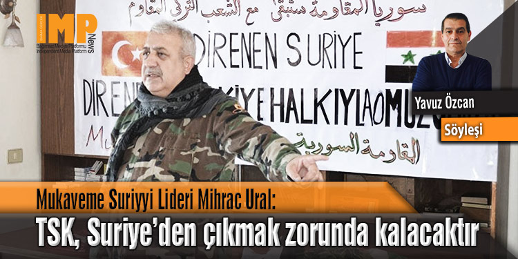 TSK, Suriye topraklarından çıkmak zorunda kalacaktır