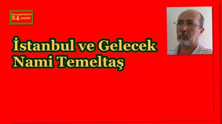 İstanbul ve Gelecek Nami Temeltaş