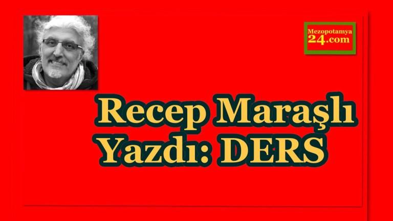 Recep Maraşlı Yazdı: DERS