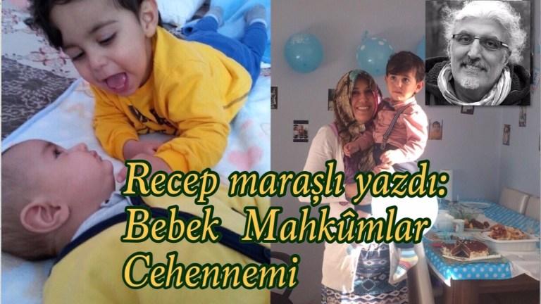 Recep maraşlı yazdı: Bebek  Mahkûmlar Cehennemi