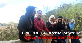 EPISODE 12 of 20 – Group reflexions from Toledo – #ATileForSeville 2017