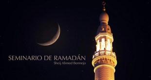 Seminario completo sobre el Ramadán de Sheij Ahmed Bermejo